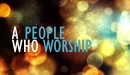 A People Who Worship