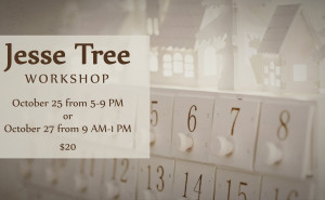 Jesse Tree Workshop